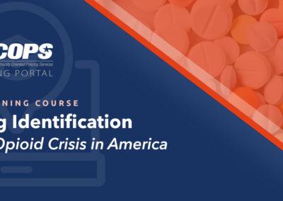 Drug Identification – The Opioid Crisis in America