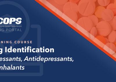 Drug Identification – Depressants, Antidepressants, and Inhalants